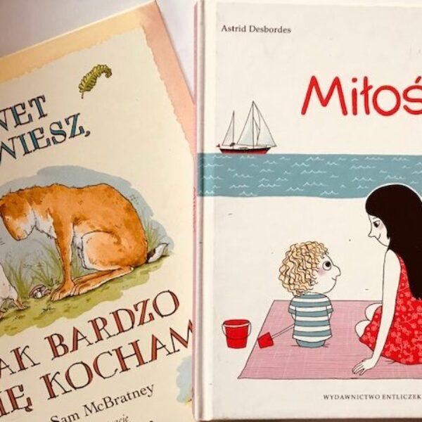 Omiłości – piękne iwzruszające książki, nietylkodla dzieci.