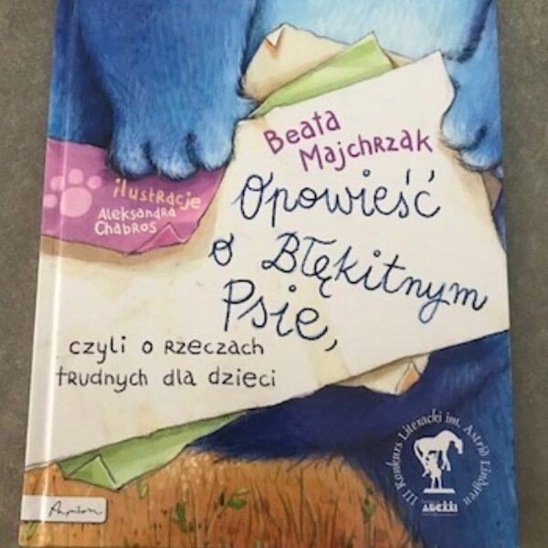 Opowieść obłękitnym psie, czyli orzeczach trudnych dla dzieci.