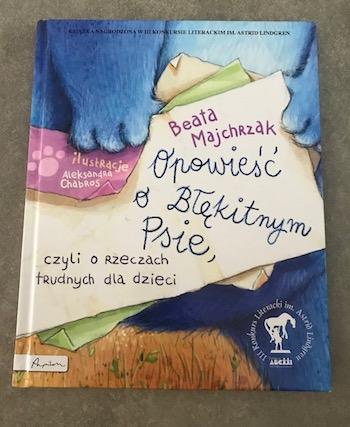 Opowieść o błękitnym psie, czyli o rzeczach trudnych dla dzieci.
